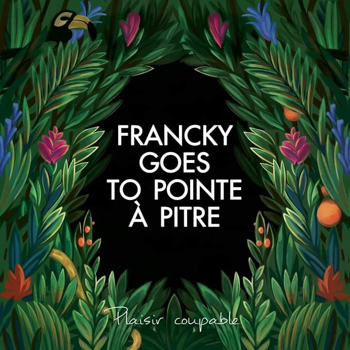 Francky Goes To Pointe A Pitre